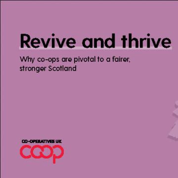 Revive and thrive: Why co-ops are pivotal to a fairer, stronger Scotland
